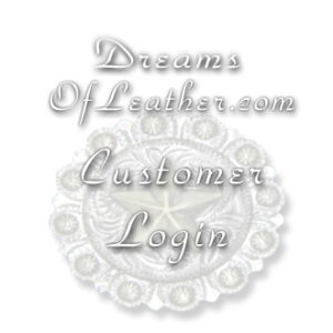 DreamsOfLeather.com Customer Login